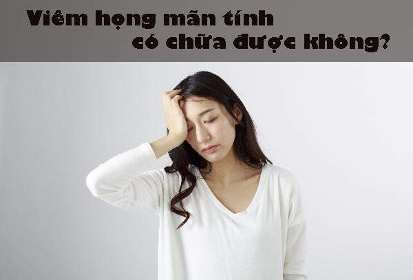 Viêm họng mãn tính có chữa được không? 1