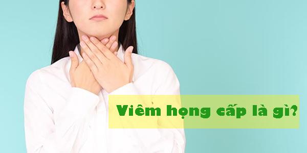 Viêm họng cấp - làm sao để chữa trị dứt điểm? 1