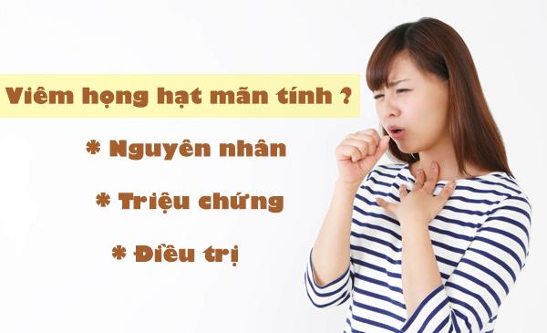 Viêm họng hạt mãn tính, bạn đã biết gì về nó? 1